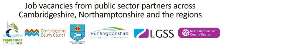 Job vacancies from public sector partners across Cambridgeshire, Northamptonshire and the regions